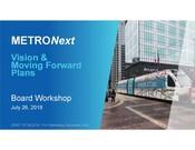 METRONext Board Workshop Presentation - July 2018