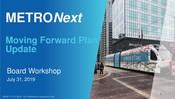 METRONext Board Workshop Presentation - July 31 2019